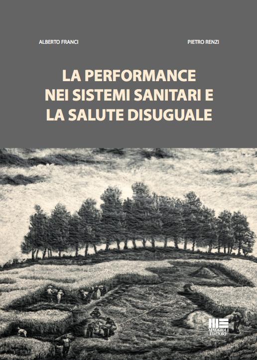 """La performance nei sistemi sanitari e la salute diseguale"""