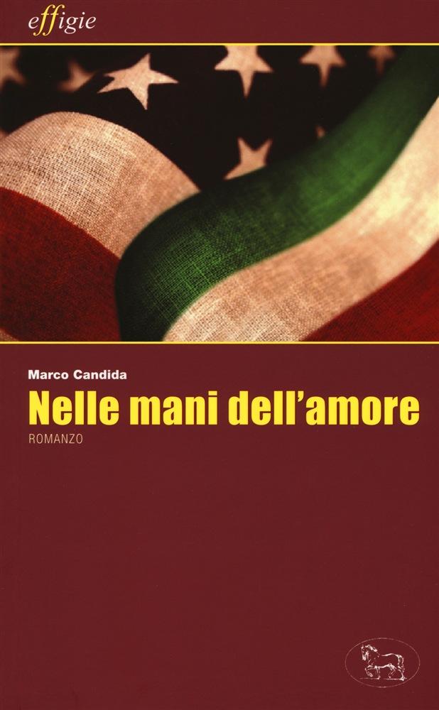 """Libri: """"Nelle mani dell'amore"""" di Marco Candida"""