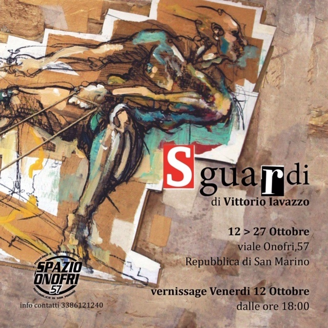 SGUARDI – Vittorio Iavazzo torna allo Spazio Onofri 57 di San Marino